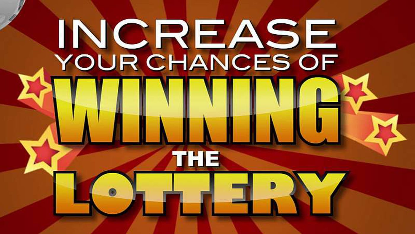 How to Increase Your Chances of Winning the Lottery